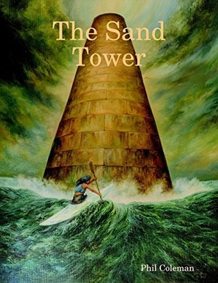 The Sand Tower  by  Philip Coleman