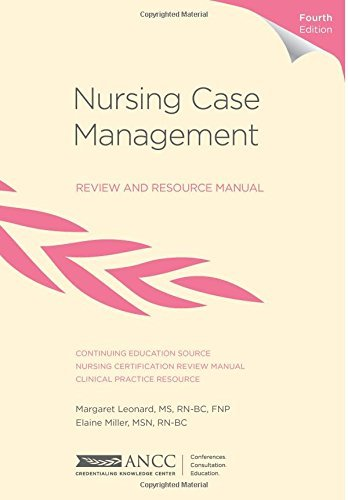 Nursing Case Management Review and Resource Manual, 4th Edition Margaret Leonard