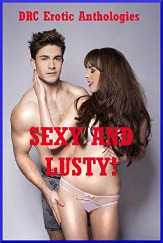 Sexy and Lusty!: Five Explicit Erotica Stories Sarah Blitz