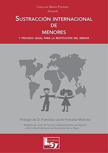 Sustracción Internacional de menores.: Proceso legal para la restitución del menor Carolina Marín Pedreño