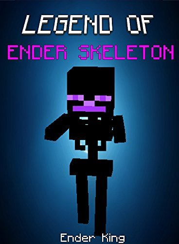 Legend Of Ender Skeleton: Ender Skeleton vs Ender Dragon (ENDVENTURES SERIES Book 13)  by  Ender King