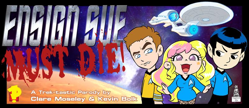 Ensign Sue Must Die! (Ensign Sue, #1)  by  Clare Moseley