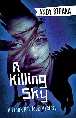 A Killing Sky: A Frank Pavlicek Mystery  by  Andy Straka
