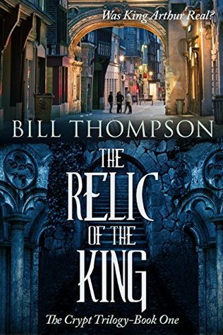 The Relic of the King (The Crypt Trilogy Book 1)  by  Bill Thompson