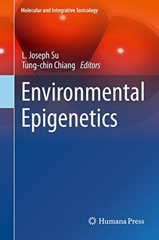 Environmental Epigenetics  by  L. Joseph Su