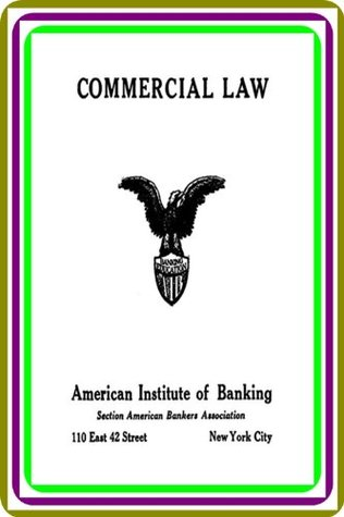 Commercial Law,  by  Samuel Williston, Richard D. Currier, and Richard W. Hill by Richard W. Hill