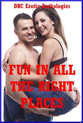 Fun in All the Right Places: Five Explicit Erotica Stories Jeanna Yung