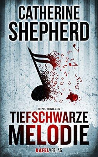 Tiefschwarze Melodie: Thriller  by  Catherine Shepherd