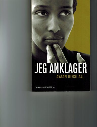 Jeg Anklager  by  Ayaan Hirsi Ali
