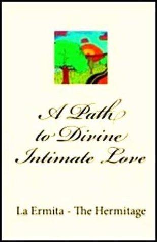 A Path to Divine Intimate Love La Ermita - The Hermitage