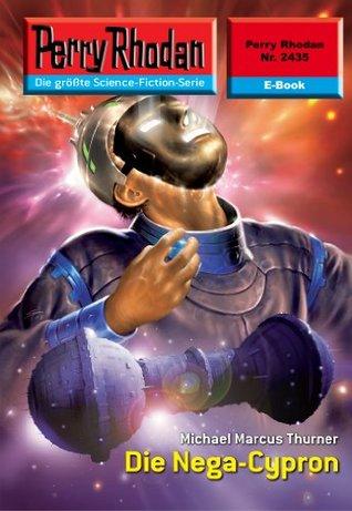 Perry Rhodan 2435: Die Nega-Cypron (Heftroman): Perry Rhodan-Zyklus Negasphäre  by  Michael Marcus Thurner