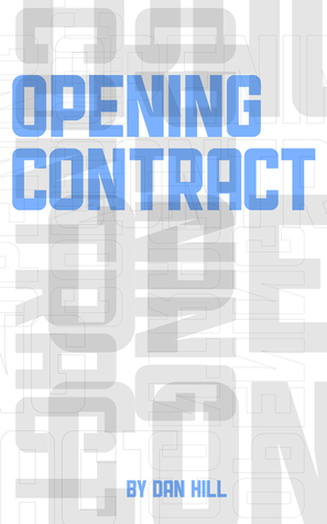 Opening Contract (eBook Collection) Dan   Hill