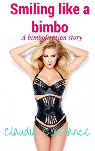 Smiling Like a Bimbo: Bimbofication erotica Claudia Constance