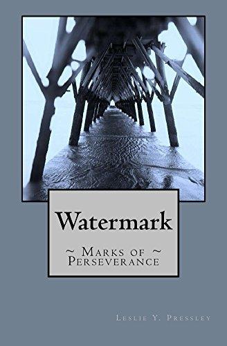 Watermark: Marks of Perseverance Leslie Pressley