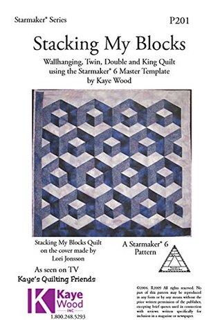 Stacking My Blocks Epattern (Quilting The Kaye Wood Way Book 201)  by  Kaye Wood