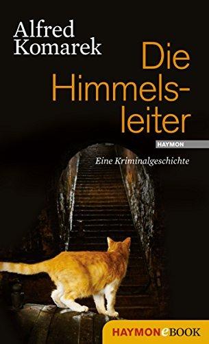 Die Himmelsleiter: Eine Kriminalgeschichte  by  Alfred Komarek