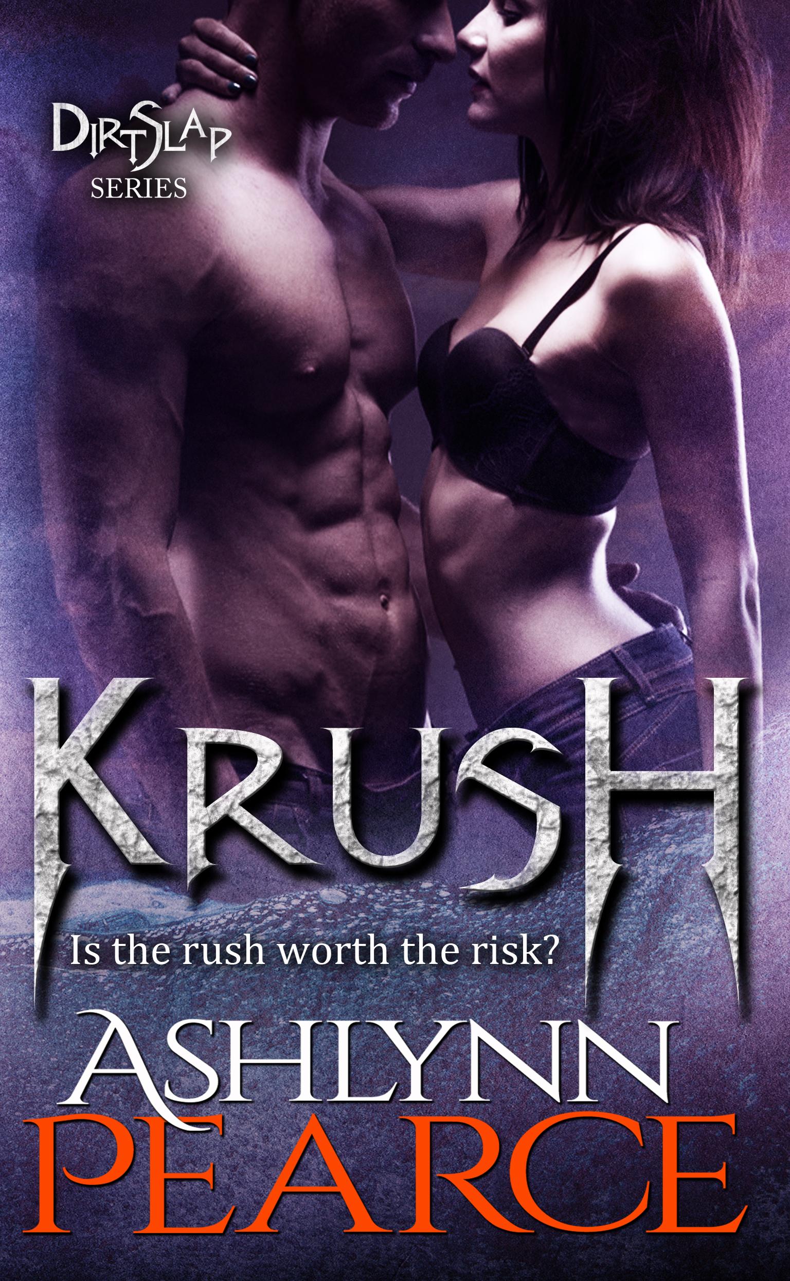 Krush (DirtSlap Series #3)  by  Ashlynn Pearce