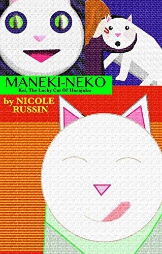 Maneki-Neko: Kei, The Lucky Cat of Harajuku Nicole Russin