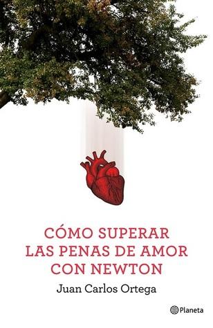 Cómo superar las penas de amor con Newton Juan Carlos Ortega