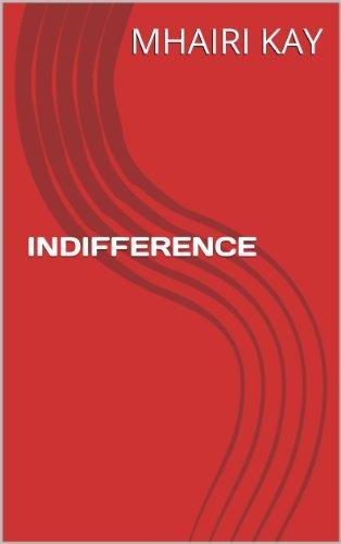 INDIFFERENCE Mhairi Kay