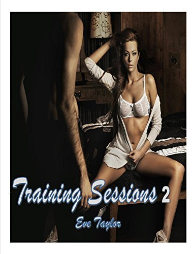Training Sessions 2 - M/f/f Seduction Romance Erotica Eve Taylor