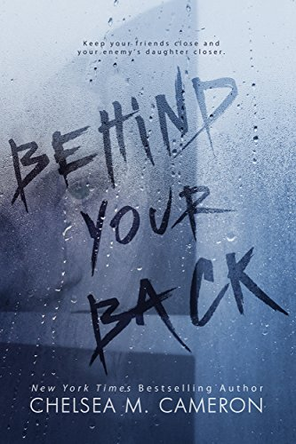 Behind Your Back  by  Chelsea M. Cameron