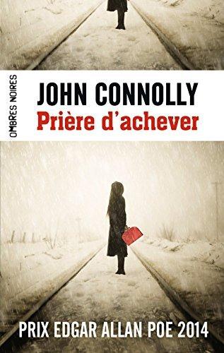 Prière dachever (Ombres noires) John Connolly