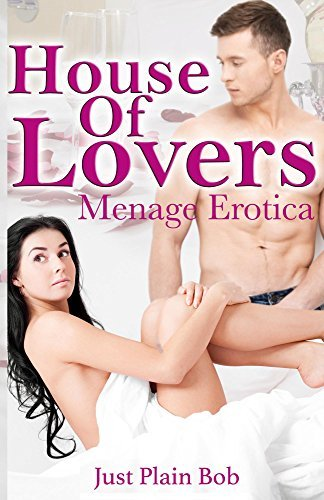 House Of Lovers: Menage Erotica Just Plain Bob