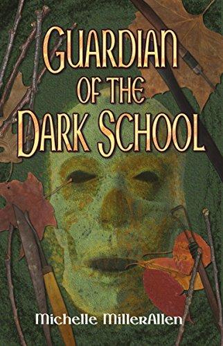 Guardian Of The Dark School  by  Michelle Millerallen