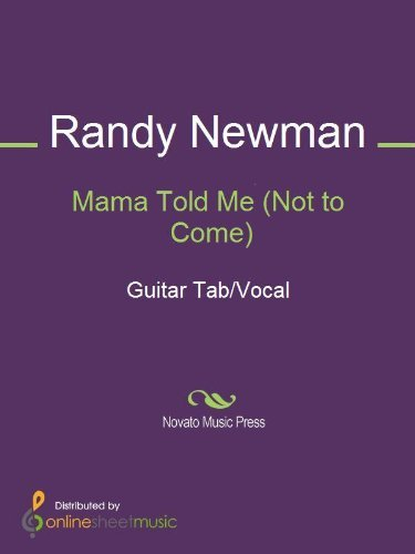 Mama Told Me (Not to Come)  by  Randy Newman