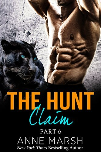 Claim (The Hunt #6)  by  Anne Marsh