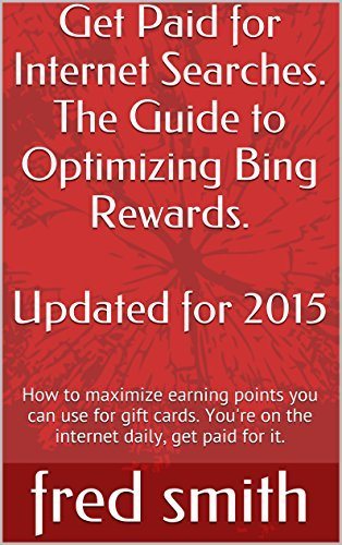 Get Paid for Internet Searches. The Guide to Optimizing Bing Rewards. Updated for 2015: How to maximize points because youre on the internet daily. Why not get paid for it? Fred Smith
