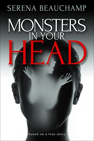 Monsters In Your Head (Monsters & Miracles Book 1) Serena Beauchamp