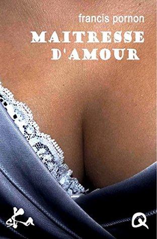 Maitresse damour Francis Pornon