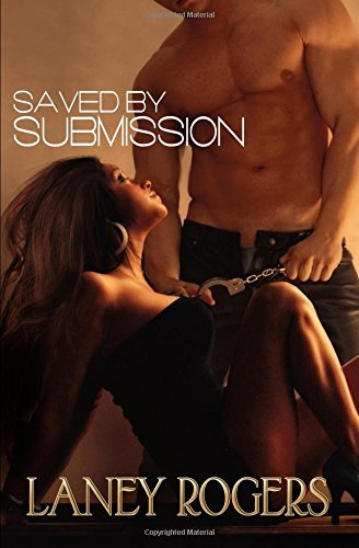 Saved  by  Submission by Laney Rogers