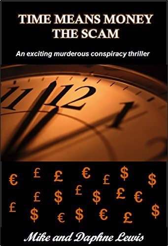 Time Means Money - The Scam  by  Mike  Lewis