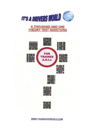 A THOUSAND & ONE THEORY TEST QUESTIONS FOR TRAINEE A.D.I.s (DRIVER TRAINING Book 5) James Duggan