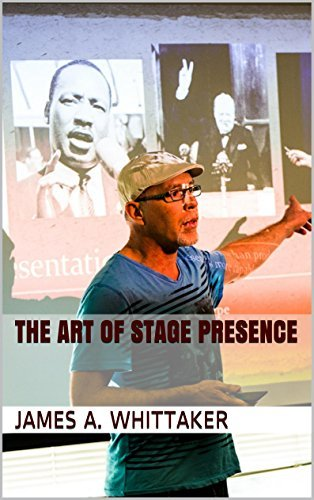 The Art of Stage Presence James A. Whittaker