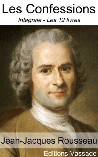 Les Confessions (Intégrale les 12 livres) - Illustrés  by  Jean-Jacques Rousseau