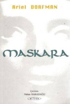 Maskara  by  Ariel Dorfman