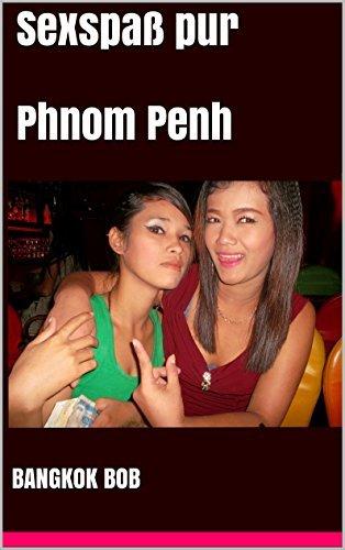 Sexspaß pur Phnom Penh  by  Bangkok Bob