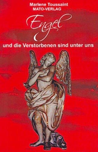 Engel und die Verstorbenen sind unter uns  by  Marlene Toussaint