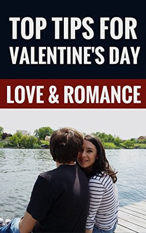 Top Tips For Valentines Day - Love & Romance  by  Carolyn Gibbs
