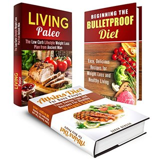 Diet Box Set: Recipes and Weight Loss Plans from Atkins, Paleo and Bulletproof Diet Sarah Benson
