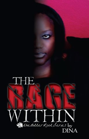 The Rage Within (Bitter Root, #2)  by  Dina