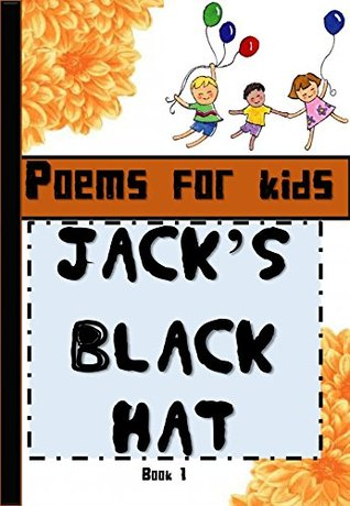 Jacks Black Hat: Poems for Kids  by  KiaZ
