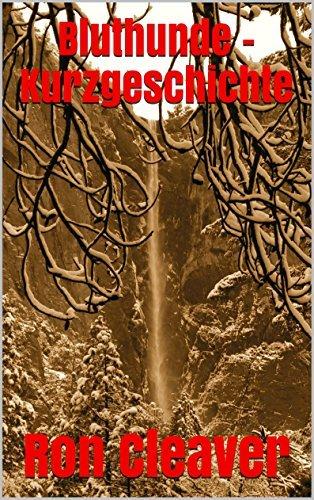 Bluthunde - Kurzgeschichte  by  Ron Cleaver