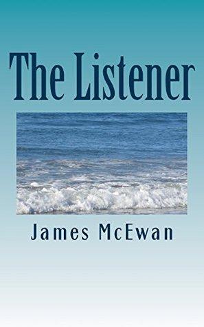 The Listener: Anthology of Short Stories James McEwan