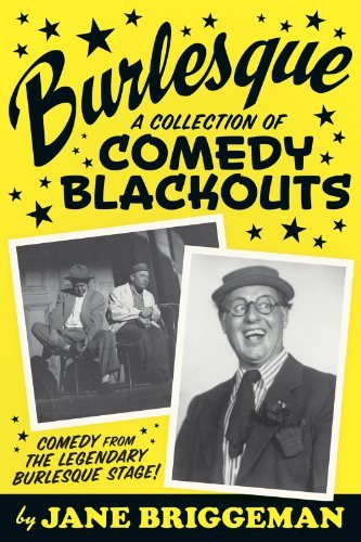 BURLESQUE: A COLLECTION OF COMEDY BLACKOUTS Jane Briggeman