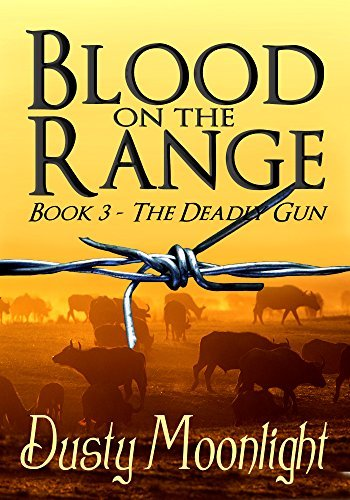 Blood On The Range: (The Deadly Gun Book 3)  by  Dusty Moonlight